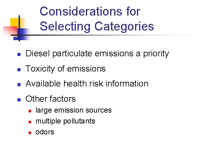 Considerations for Selecting Categories n Diesel particulate emissions a priority n Toxicity of emissions