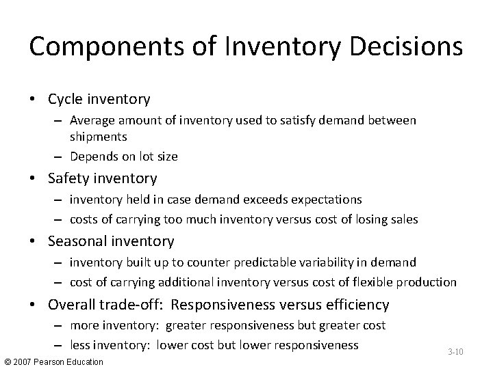 Components of Inventory Decisions • Cycle inventory – Average amount of inventory used to