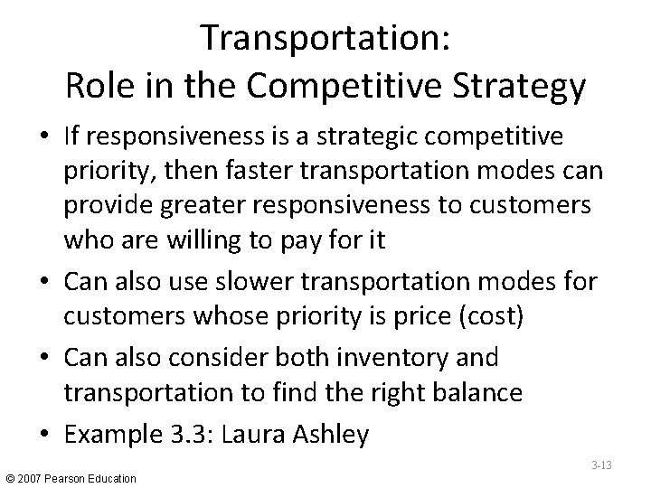 Transportation: Role in the Competitive Strategy • If responsiveness is a strategic competitive priority,