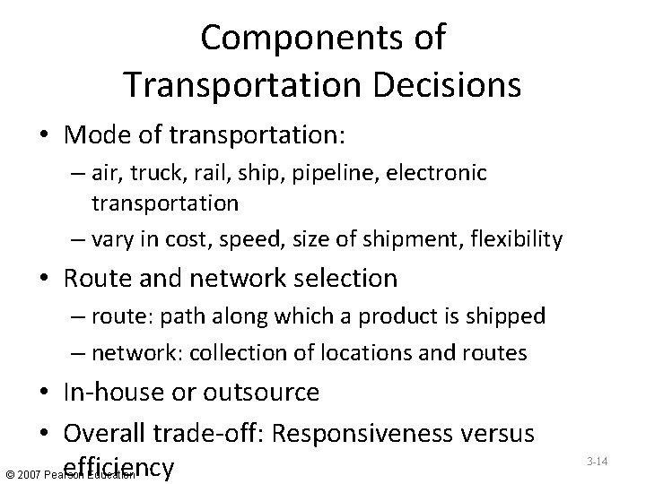 Components of Transportation Decisions • Mode of transportation: – air, truck, rail, ship, pipeline,