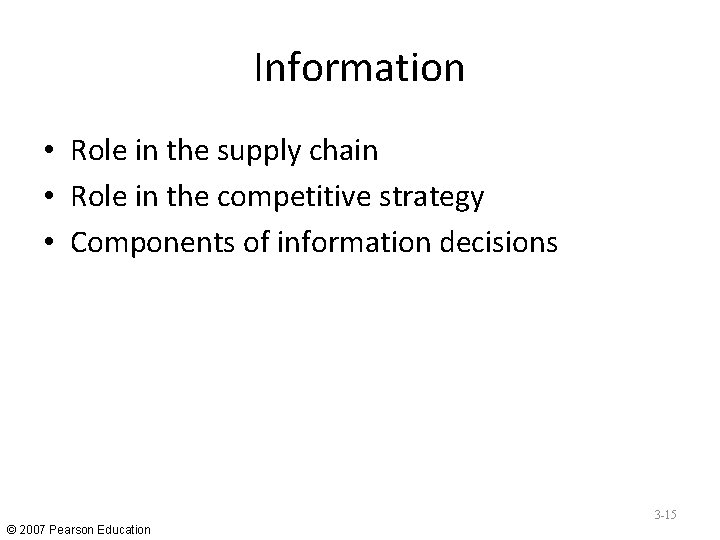 Information • Role in the supply chain • Role in the competitive strategy •