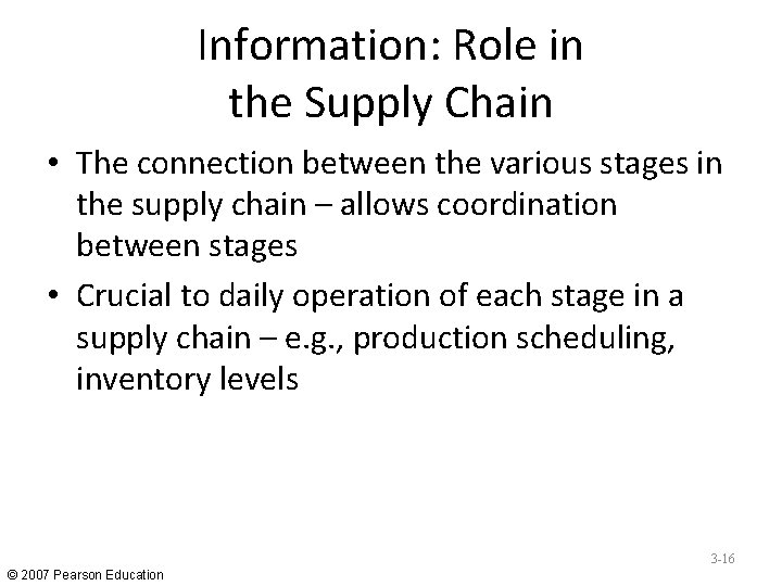 Information: Role in the Supply Chain • The connection between the various stages in