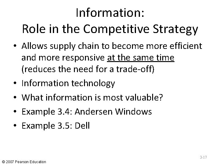 Information: Role in the Competitive Strategy • Allows supply chain to become more efficient