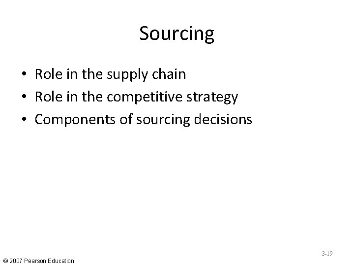 Sourcing • Role in the supply chain • Role in the competitive strategy •