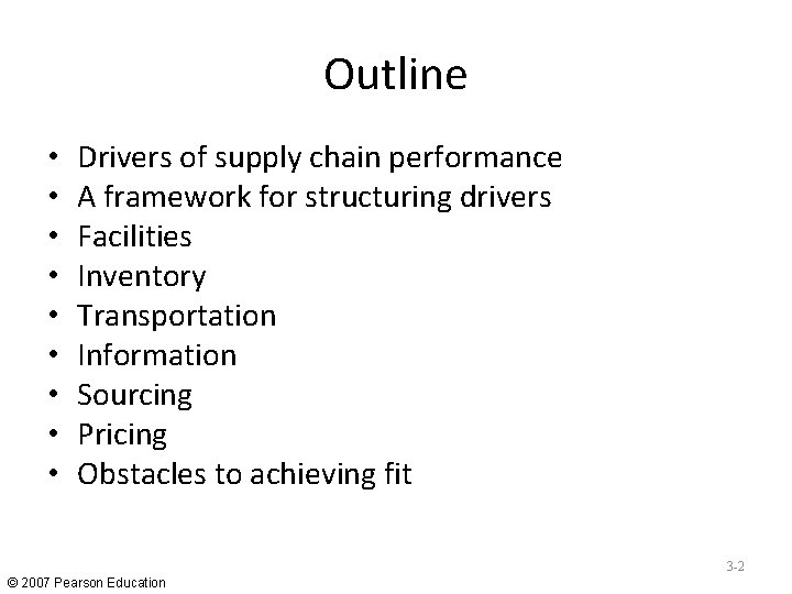 Outline • • • Drivers of supply chain performance A framework for structuring drivers
