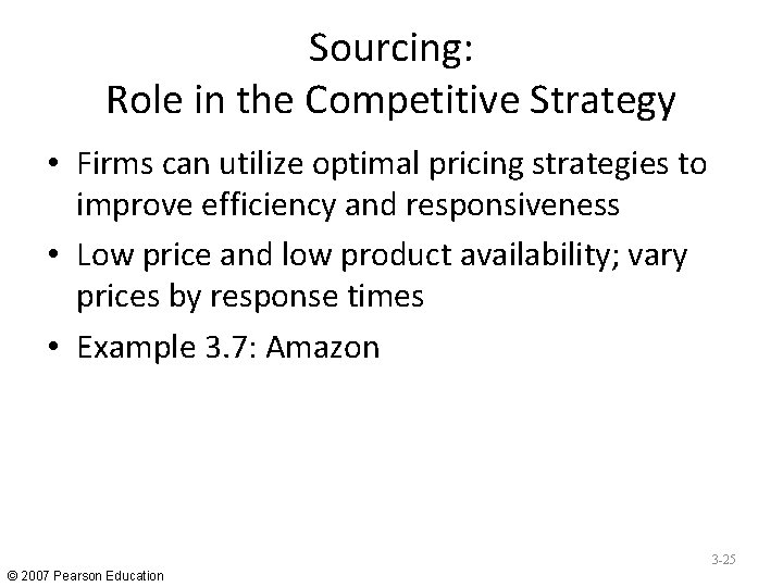 Sourcing: Role in the Competitive Strategy • Firms can utilize optimal pricing strategies to