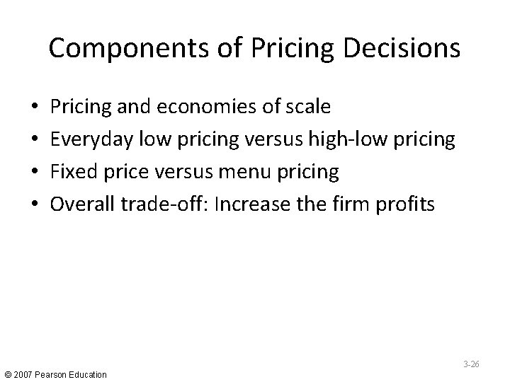 Components of Pricing Decisions • • Pricing and economies of scale Everyday low pricing