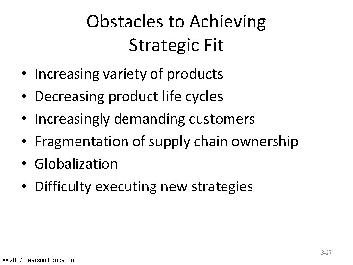 Obstacles to Achieving Strategic Fit • • • Increasing variety of products Decreasing product