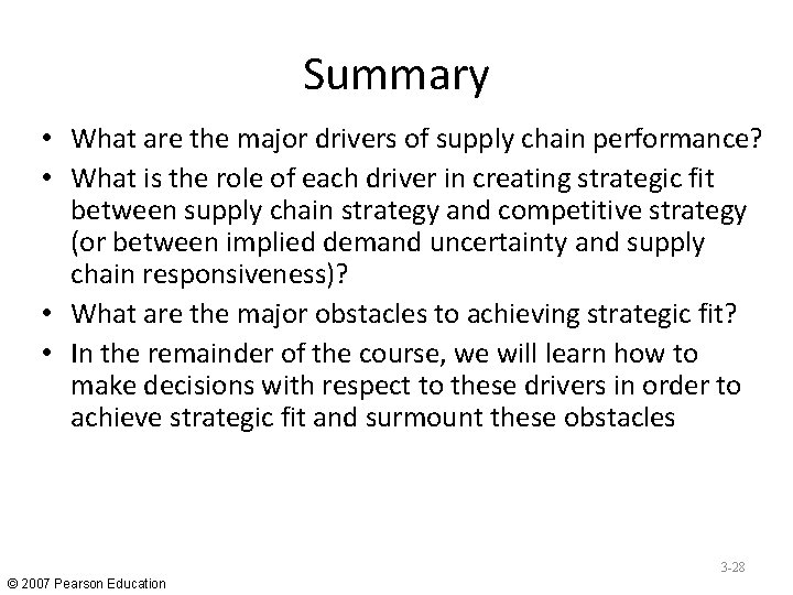 Summary • What are the major drivers of supply chain performance? • What is