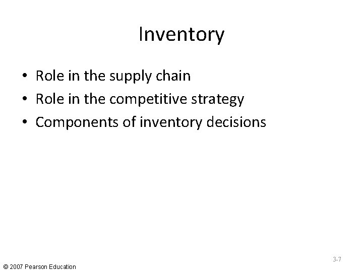 Inventory • Role in the supply chain • Role in the competitive strategy •