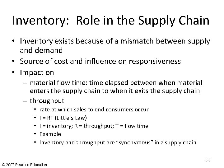 Inventory: Role in the Supply Chain • Inventory exists because of a mismatch between