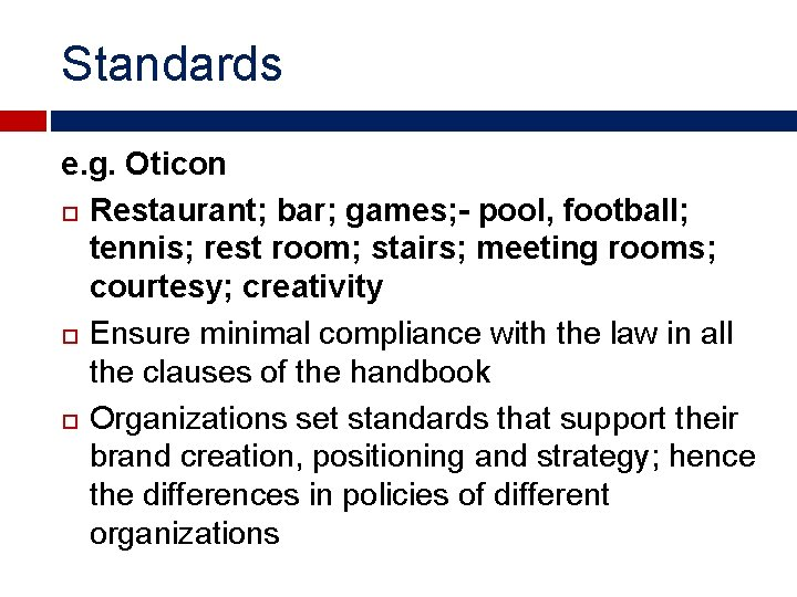 Standards e. g. Oticon Restaurant; bar; games; - pool, football; tennis; rest room; stairs;