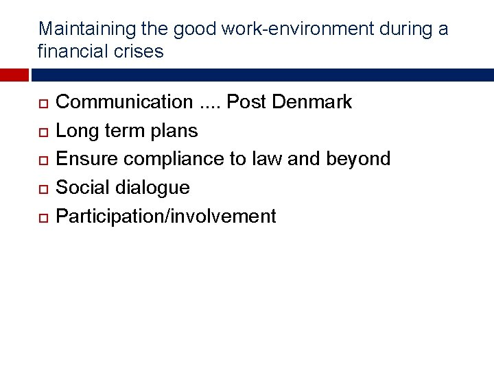 Maintaining the good work-environment during a financial crises Communication. . Post Denmark Long term