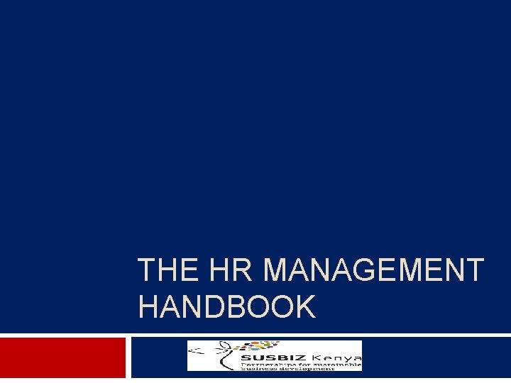 THE HR MANAGEMENT HANDBOOK