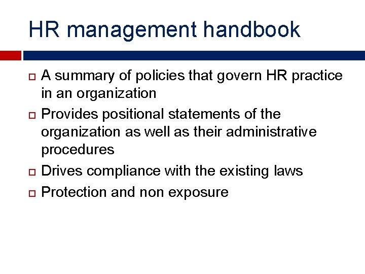 HR management handbook A summary of policies that govern HR practice in an organization