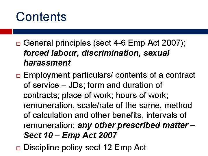 Contents General principles (sect 4 -6 Emp Act 2007); forced labour, discrimination, sexual harassment