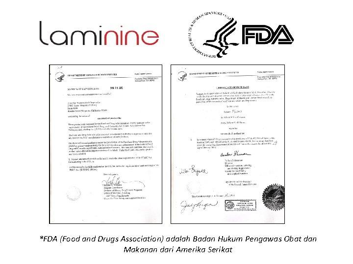 *FDA (Food and Drugs Association) adalah Badan Hukum Pengawas Obat dan Makanan dari Amerika