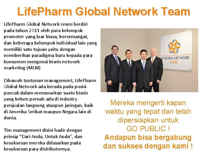 Life. Pharm Global Network Team Life. Pharm Global Network resmi berdiri pada tahun 2011