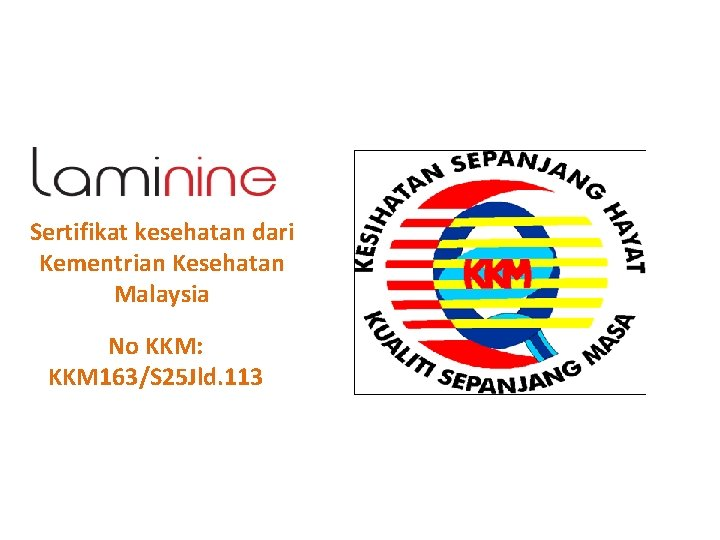 Sertifikat kesehatan dari Kementrian Kesehatan Malaysia No KKM: KKM 163/S 25 Jld. 113