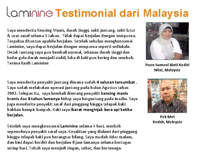 Testimonial dari Malaysia Saya menderita Kencing Manis, darah tinggi, sakit jantung, sakit lutut &
