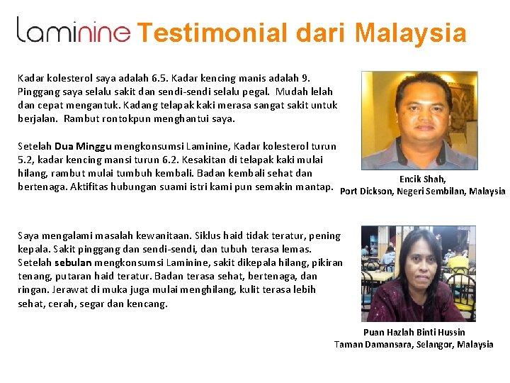 Testimonial dari Malaysia Kadar kolesterol saya adalah 6. 5. Kadar kencing manis adalah 9.