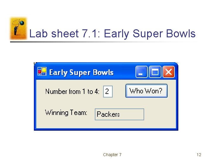 Lab sheet 7. 1: Early Super Bowls Chapter 7 12