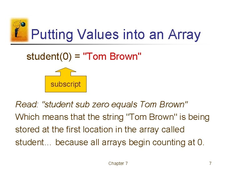 """Putting Values into an Array student(0) = """"Tom Brown"""" subscript Read: """"student sub zero"""