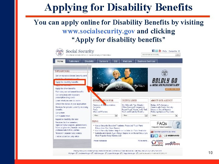 Applying for Disability Benefits You can apply online for Disability Benefits by visiting www.