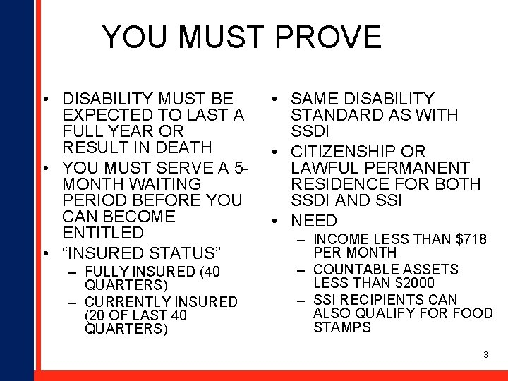 YOU MUST PROVE • DISABILITY MUST BE EXPECTED TO LAST A FULL YEAR OR