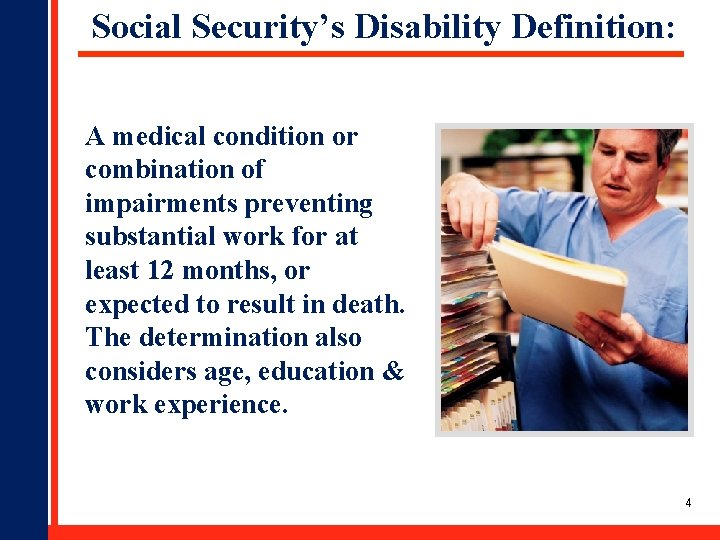 Social Security's Disability Definition: A medical condition or combination of impairments preventing substantial work