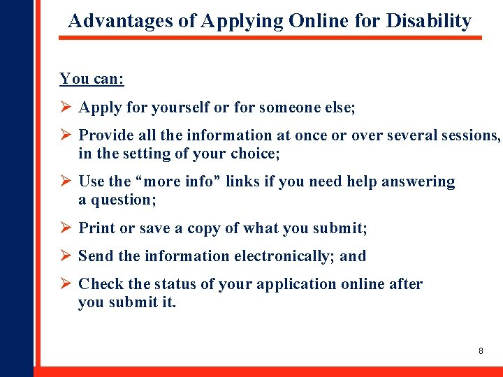 Advantages of Applying Online for Disability You can: Ø Apply for yourself or for