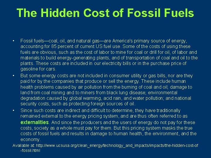 The Hidden Cost of Fossil Fuels • • • Fossil fuels—coal, oil, and natural