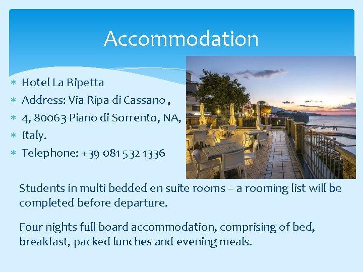 Accommodation Hotel La Ripetta Address: Via Ripa di Cassano , 4, 80063 Piano di