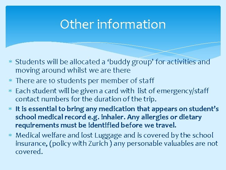 Other information Students will be allocated a 'buddy group' for activities and moving around