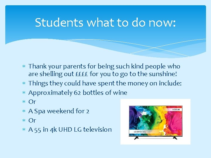 Students what to do now: Thank your parents for being such kind people who