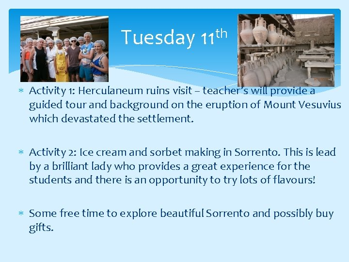 Tuesday 11 th Activity 1: Herculaneum ruins visit – teacher's will provide a guided