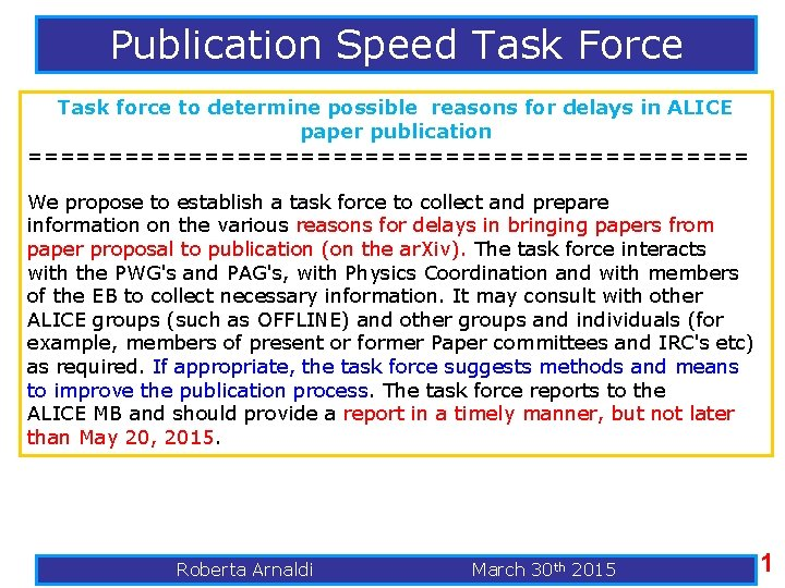 Publication Speed Task Force Task force to determine possible reasons for delays in ALICE