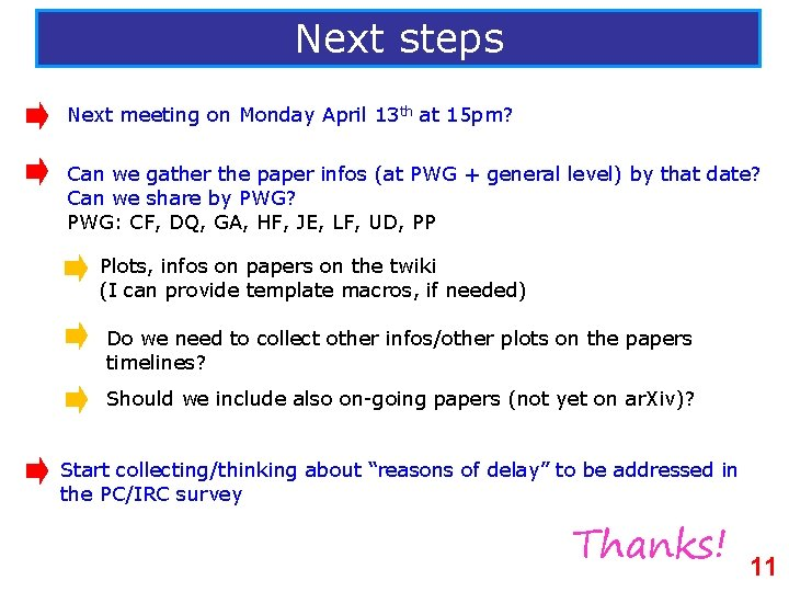 Next steps Next meeting on Monday April 13 th at 15 pm? Can we