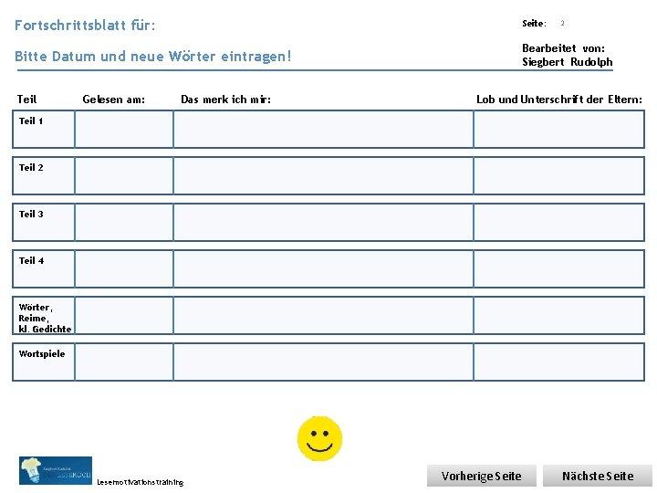 Fortschrittsblatt Übungsart: für: Seite: Bitte Datum und neue Wörter eintragen! Bearbeitet von: Siegbert Rudolph
