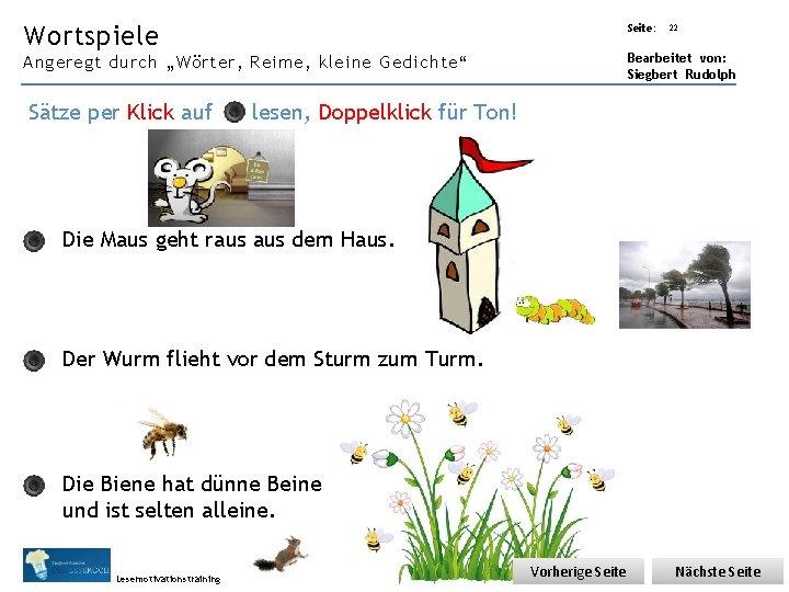 """Übungsart: Wortspiele Seite: Bearbeitet von: Siegbert Rudolph Angeregt durch """"Wörter, Reime, kleine Gedichte"""" Sätze"""
