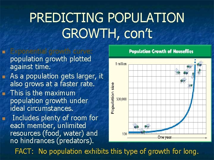 PREDICTING POPULATION GROWTH, con't n n Exponential growth curve: population growth plotted against time.