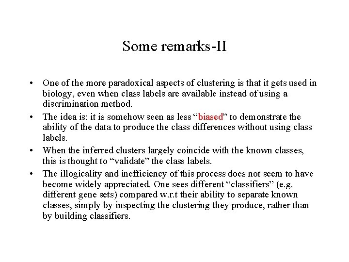 Some remarks-II • One of the more paradoxical aspects of clustering is that it