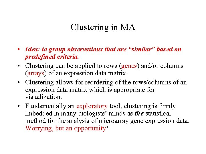 """Clustering in MA • Idea: to group observations that are """"similar"""" based on predefined"""