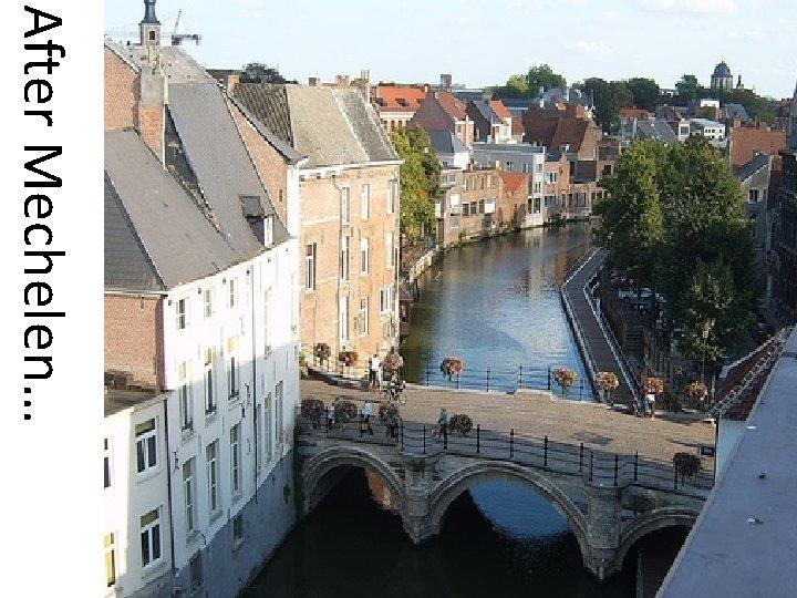 After Mechelen…