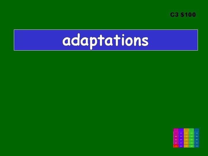 C 3 $100 adaptations
