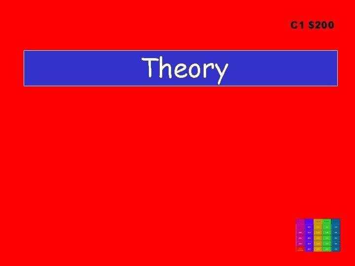 C 1 $200 Theory