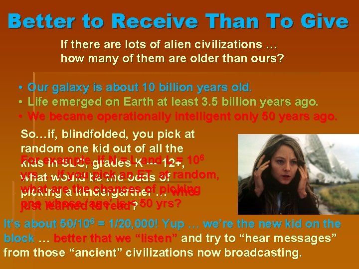 Better to Receive Than To Give If there are lots of alien civilizations …