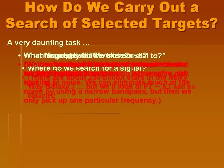 How Do We Carry Out a Search of Selected Targets? A very daunting task