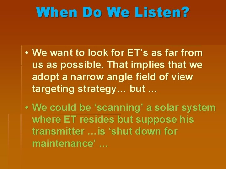 When Do We Listen? • We want to look for ET's as far from
