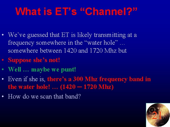 """What is ET's """"Channel? """" • We've guessed that ET is likely transmitting at"""